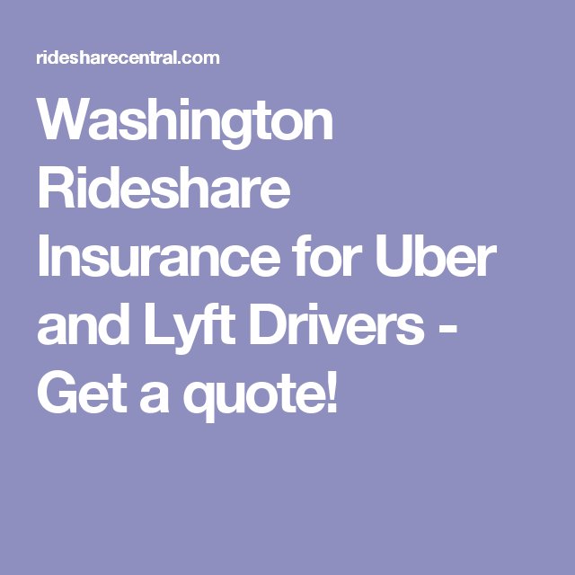 Lyft Quote Washington Rideshare Insurance For Uber And Lyft Drivers  Get A