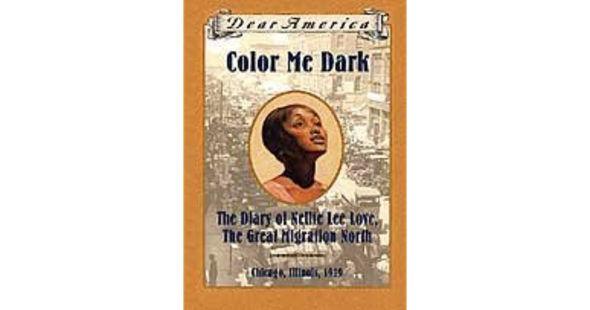 Color Me Dark: The Diary of Nellie Lee Love, the Great Migration ...