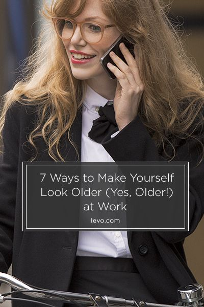 7 Ways To Make Yourself Look Older Yes Older At Work Fashion And Beauty Tips Career Outfits Fashionable Work Outfit