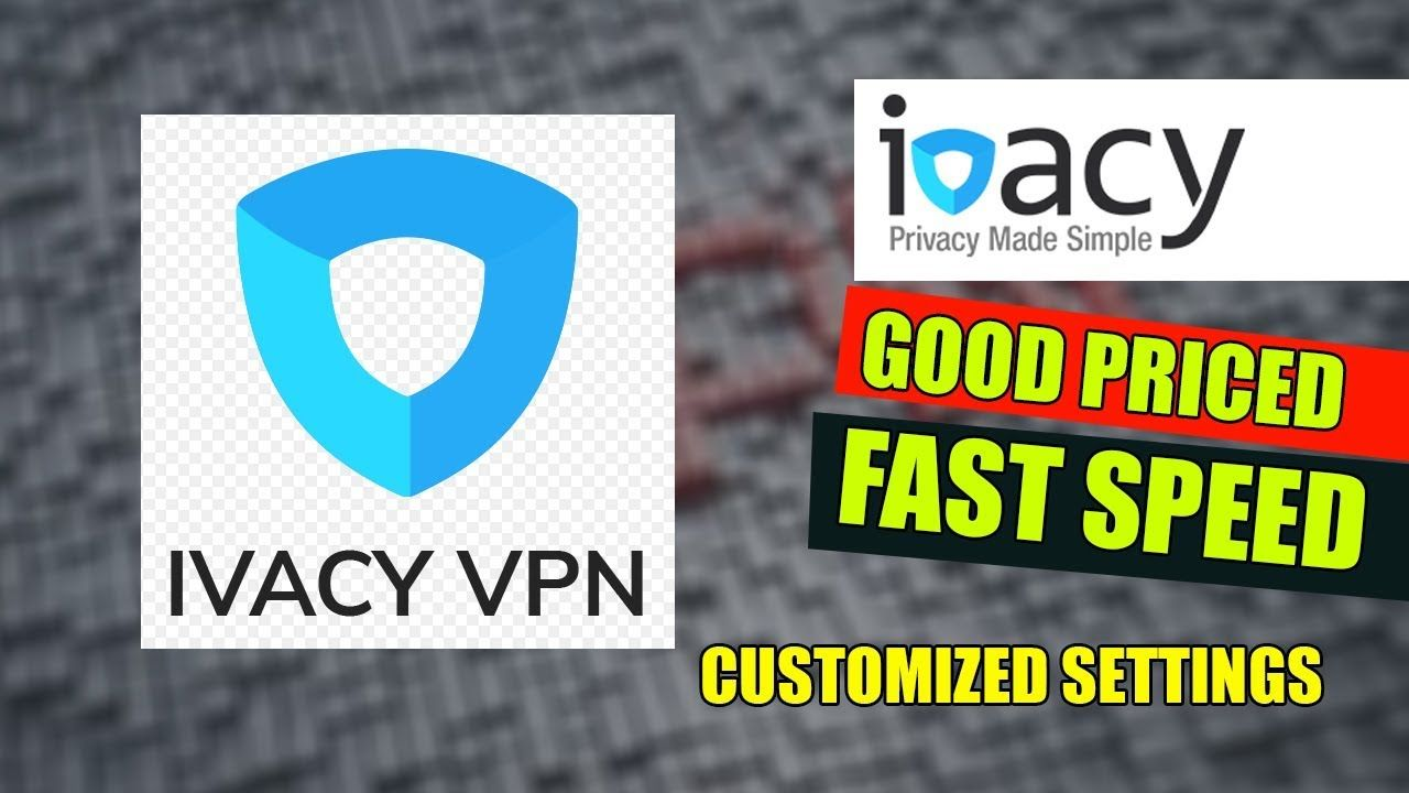 Best VPN Service iVACY VPN - Review And How To Install On
