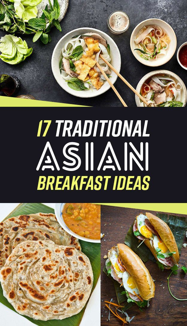 17 Asian Style Breakfasts You Need In Your Life Asian Breakfast Breakfast Recipes Indian Vegetarian Breakfast Recipes
