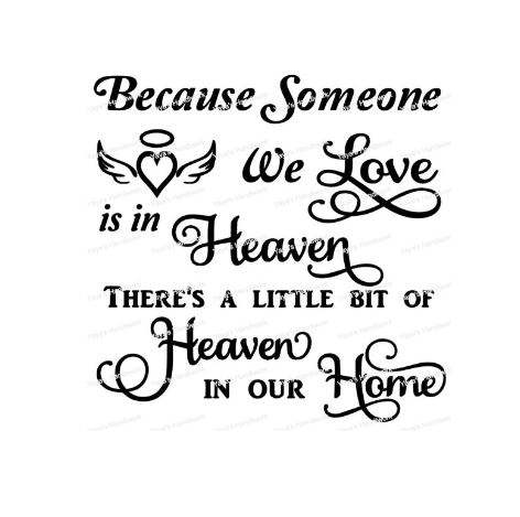 Svg Because Someone We Love Is In Heaven Heaven In Our In Loving Memory Quotes Memories Quotes Grief Quotes