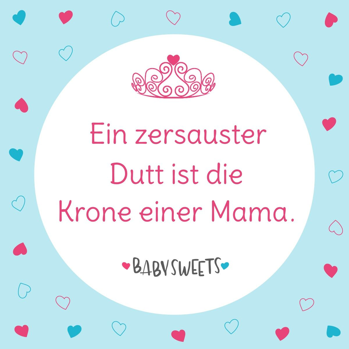 A tousled bun is a mom& Ein zersauster Dutt ist die Krone einer Mama. That& how it is, dear moms!