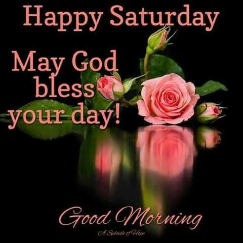 Saturday Morning J Weekday Blessings Happy Saturday Good