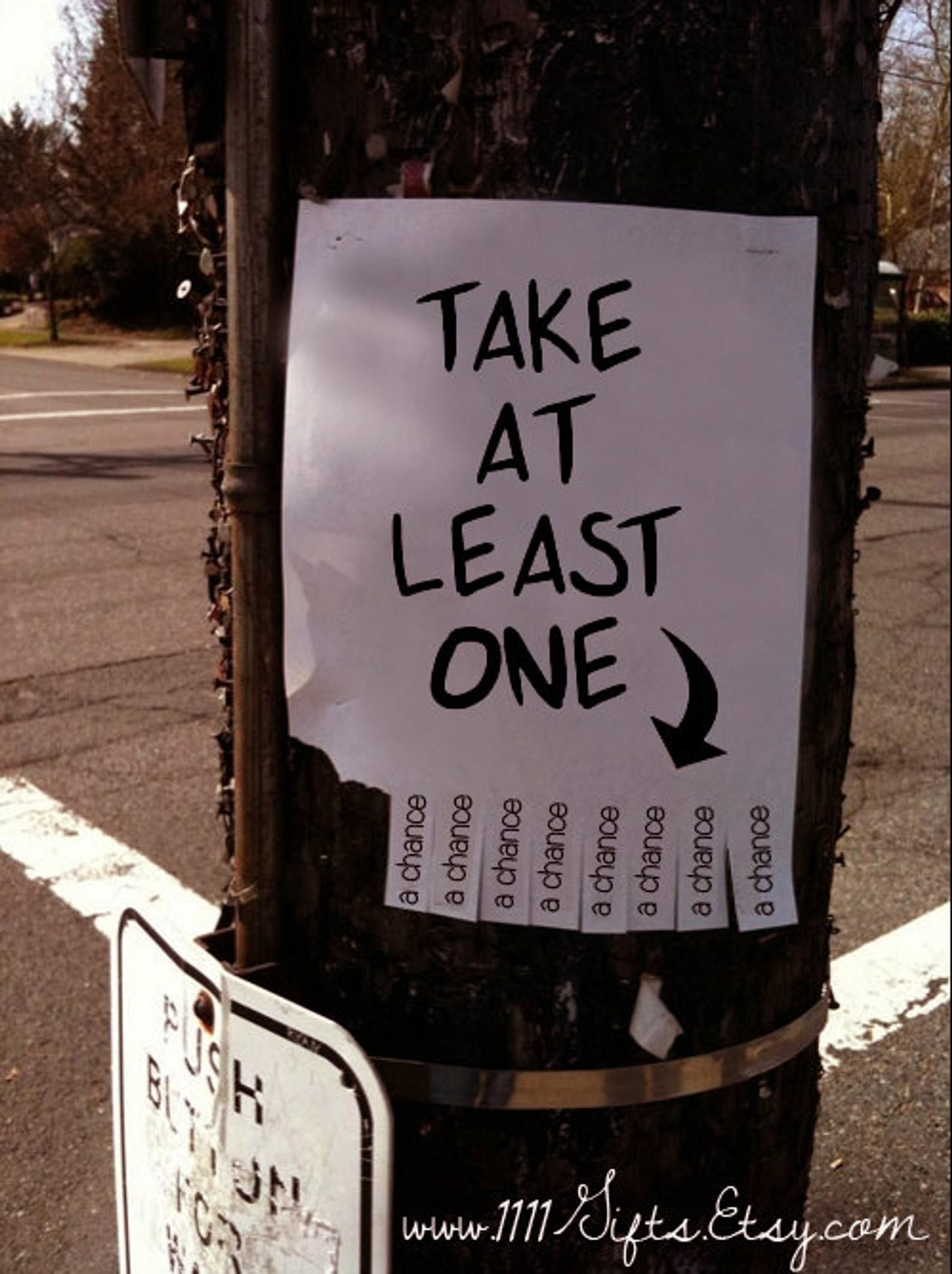 Take At Least One (A Chance) * Inspirational Tear-