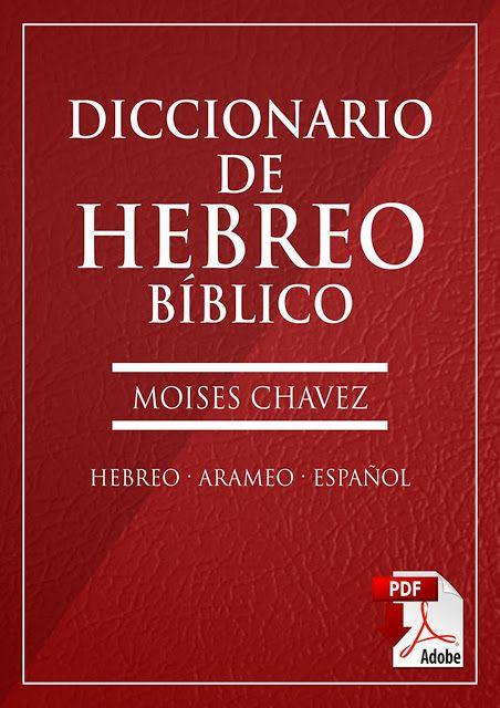 Diccionario Biblico Hebreo Arameo Espanol Moises Chavez Con