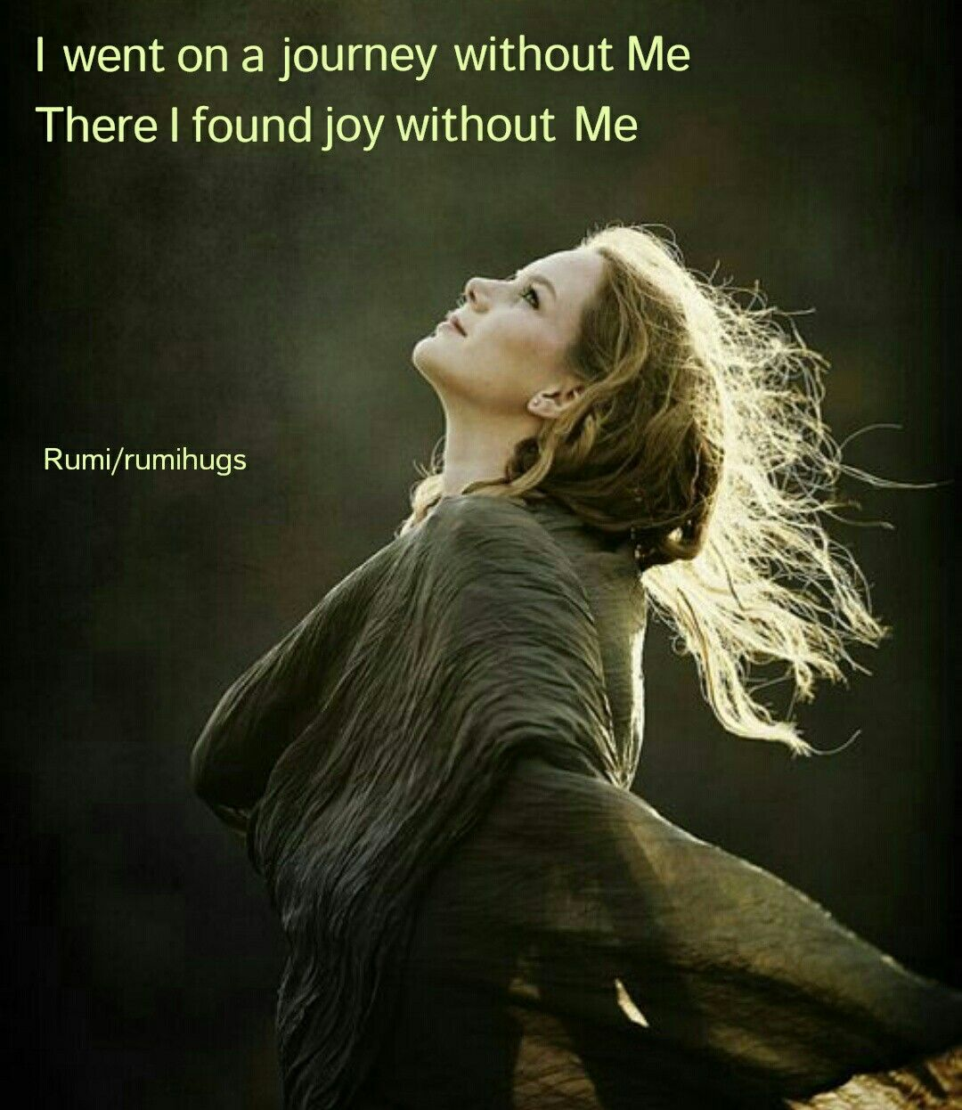 I went on a journey without me and there I found a joy ...