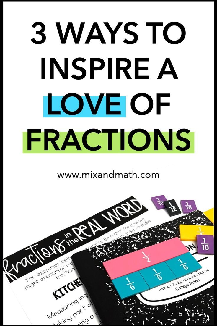 3 Ways to Inspire a Love of Fractions! #mathintherealworld