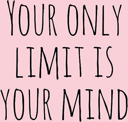 Photo of Your Only Limit is Your Mind