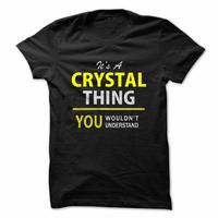 Its A CRYSTAL thing, you wouldnt understand !!