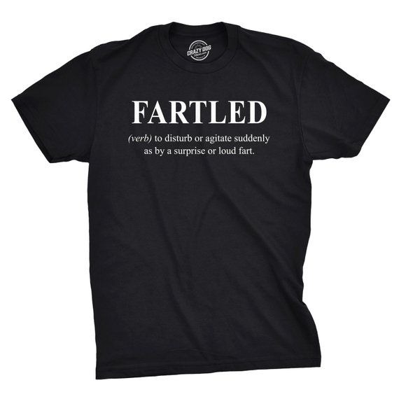 Offensive T Shirt Gift For Him Funny Fart T Shirt Toilet Humor Shirt Funny Gift For Guys Greatest Farter Farting Shirt Fartled Shirt by CrazyDogTshirts
