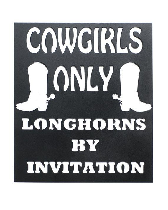 Cowgirls Only  Longhorns by Invitation  Metal Wall by VulcanixArt