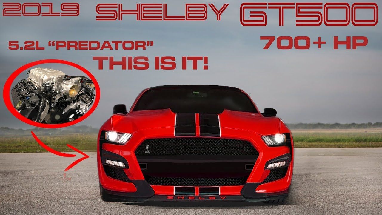 2019 mustang shelby gt500 is finally here youtube