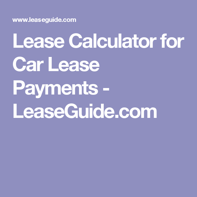 Toyota Lease Calculator >> Lease Calculator For Car Lease Payments Leaseguide Com