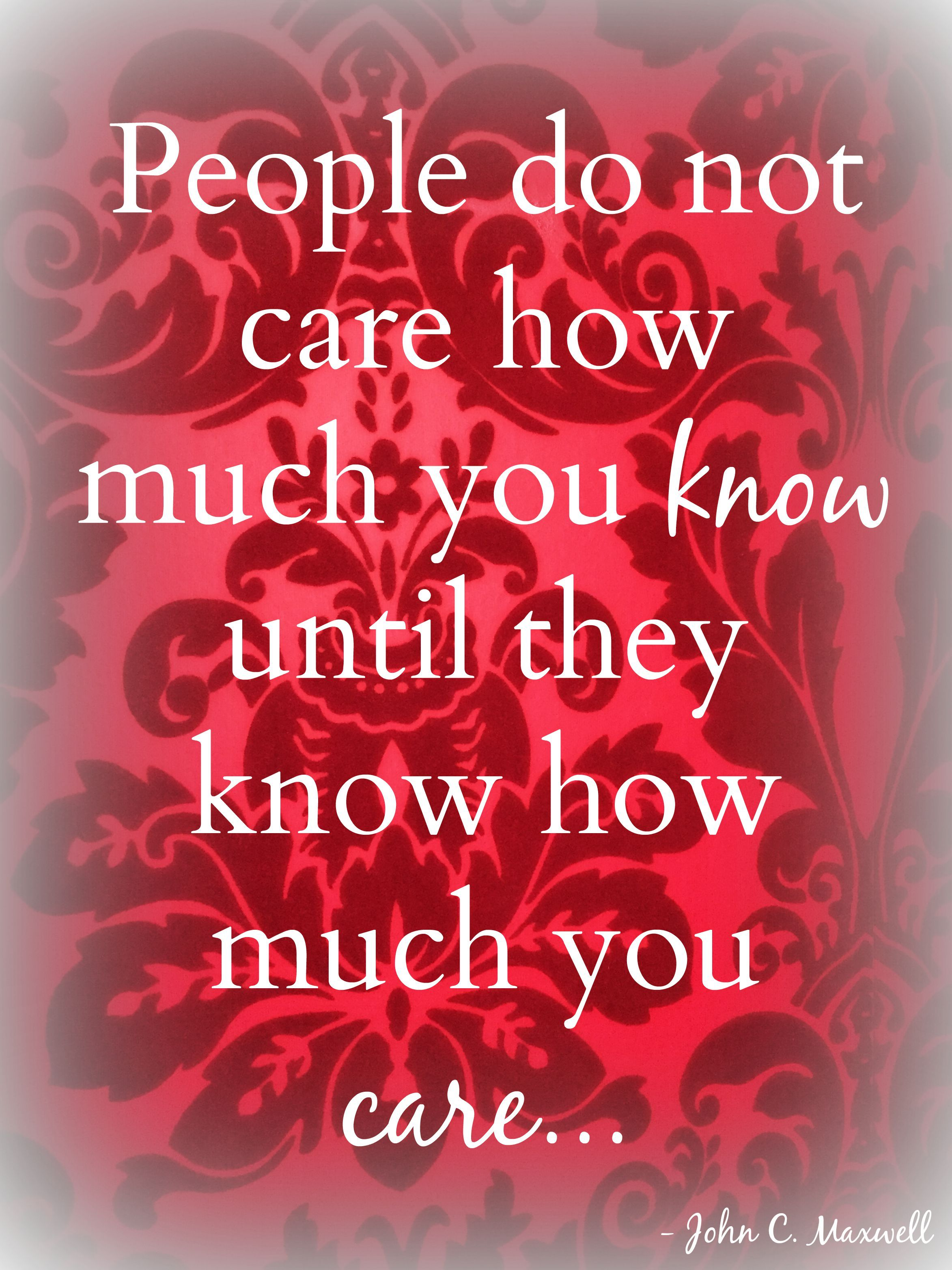 People do not care how much you know until they know how much you people do not care how much you know until they know how much you care xflitez Images