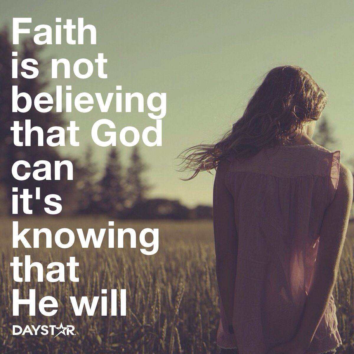 Faith Is Not Believing That God Can, It's Knowing That He