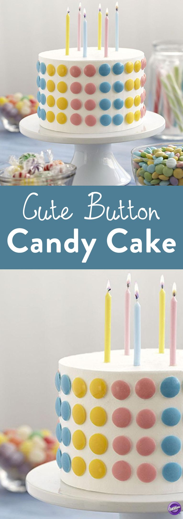 Cute As A Button Candy Cake Birthday Cakes Pinterest Candy