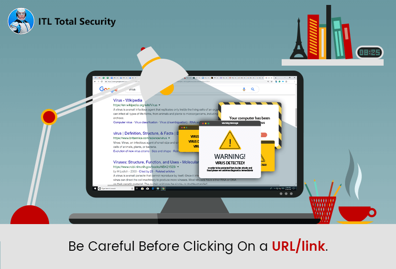 Be careful before clicking on a URL/link, as some URL's