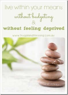 The key to long-term prosperity and stress-free money management is to live within your means. How do you actually do that? Here's how to live within your means without budgeting and without feeling deprived.