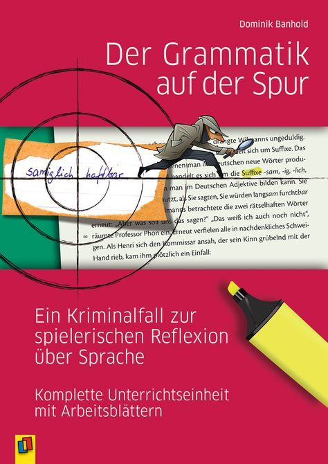 Der Grammatik auf der Spur. Ein Kriminalfall zur spielerischen ...