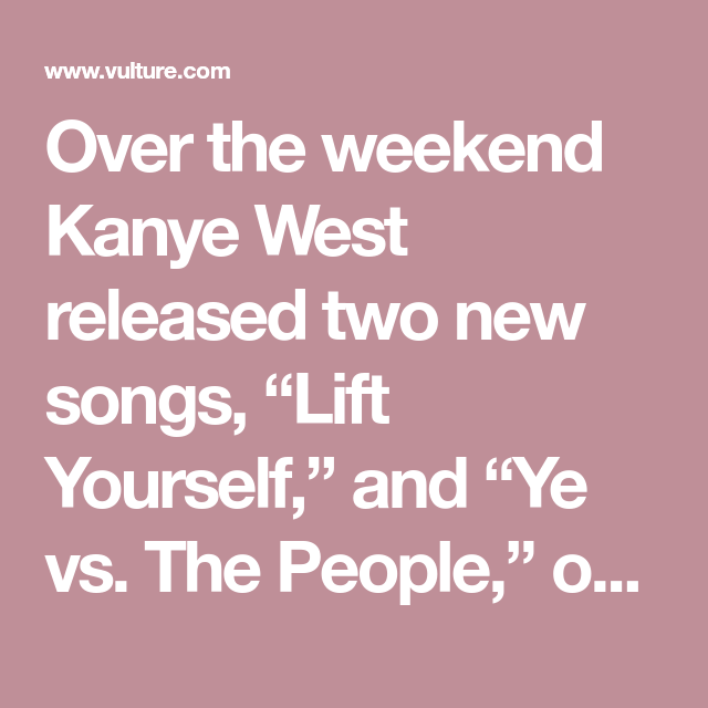 Kanye West S Theatre Of The Absurd Kanye Kanye West News Songs