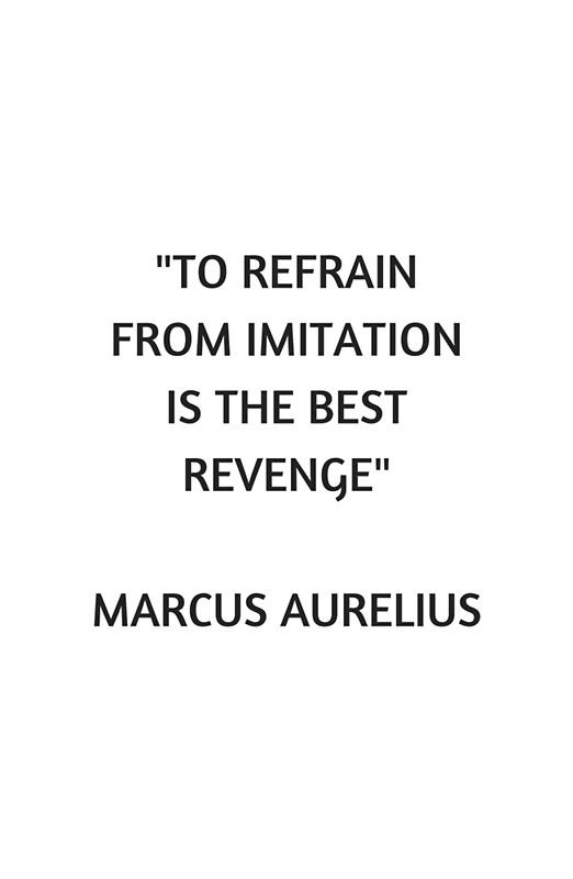 Stoic Philosophy Quote - Marcus Aurelius - To refrain from imitation is the best revenge Poster by IdeasForArtists