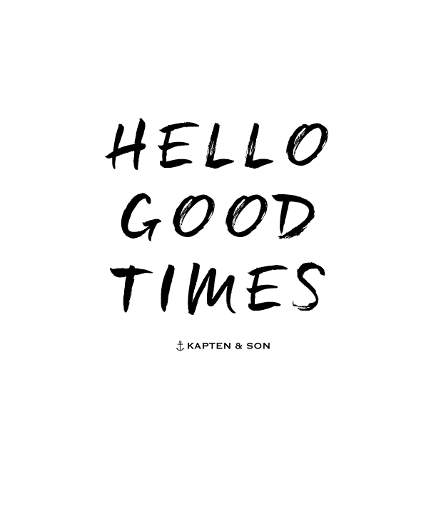 Hello Good Times Quote Worte Zitate Spruche Kapten And Son Uhren