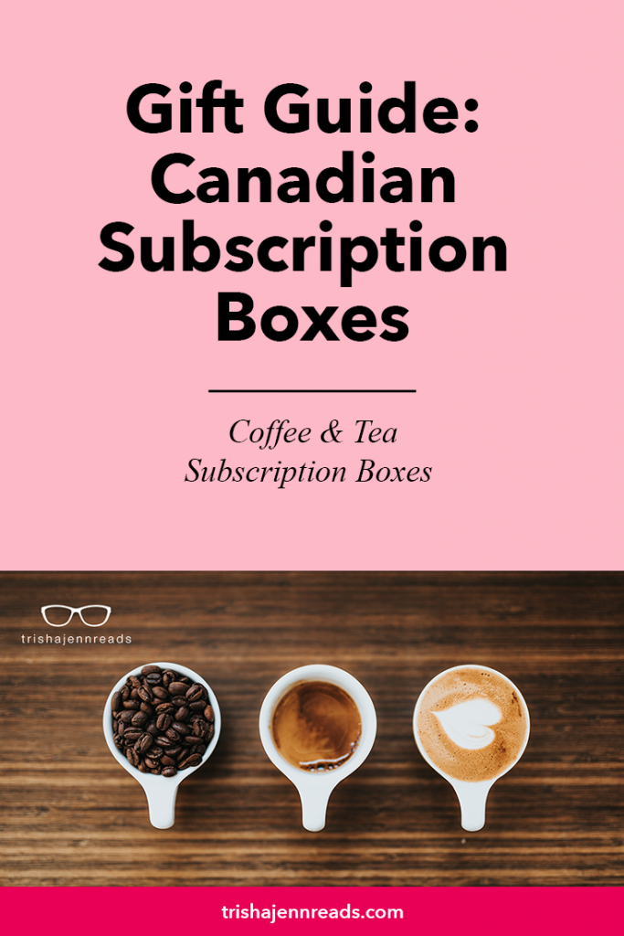 Gift Guide Canadian Subscription Boxes Coffee and Tea