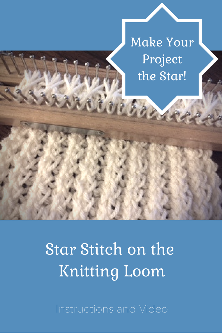 Easy instructions and video for the Star Stitch on the knitting loom ...