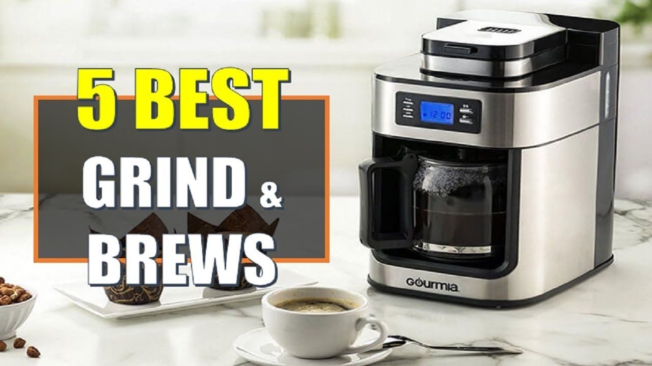 ☑️ Grind And Brew 5 Best Grind And Brews In 2018