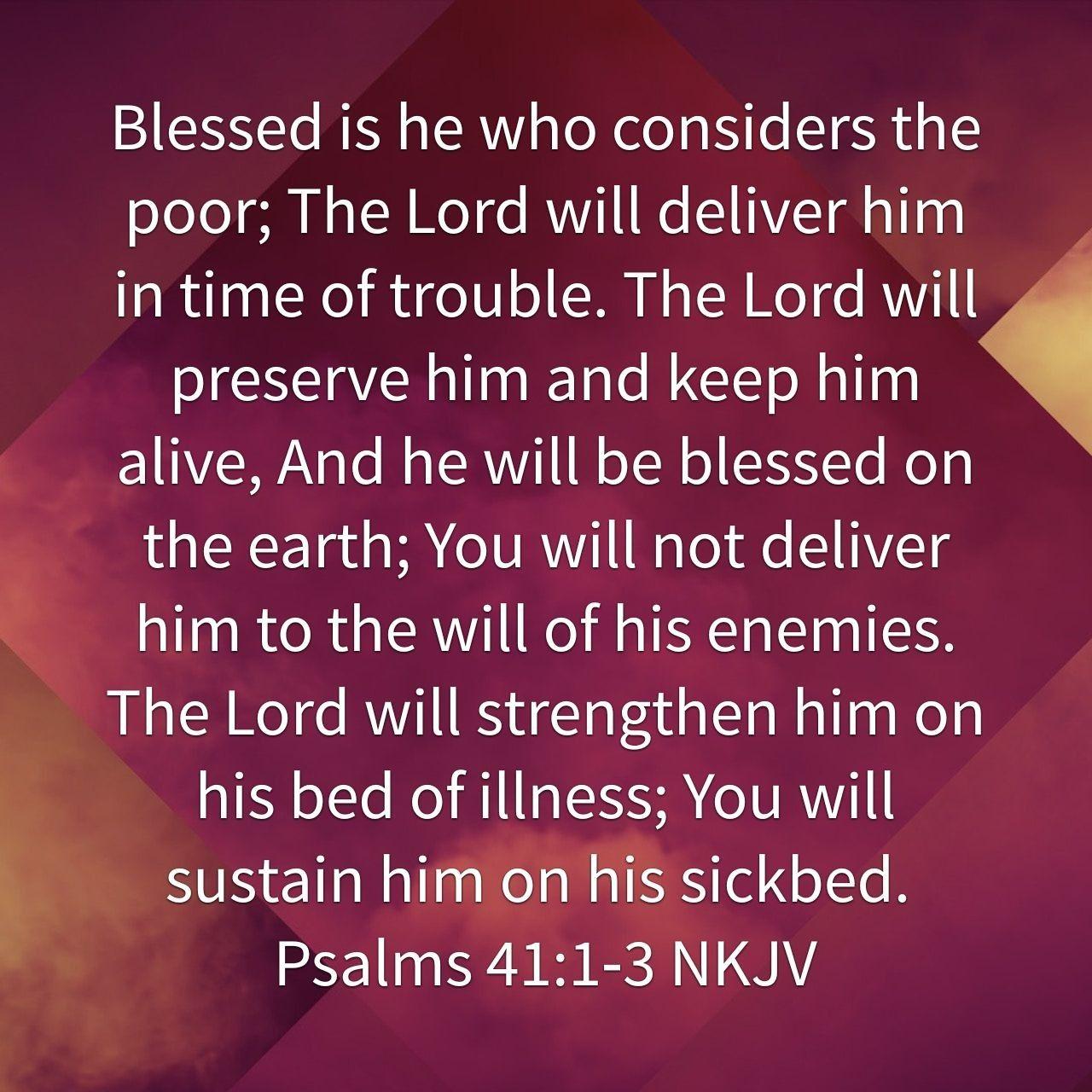 Psalm 41:1-3   Psalm 41, Psalms, Words of encouragement