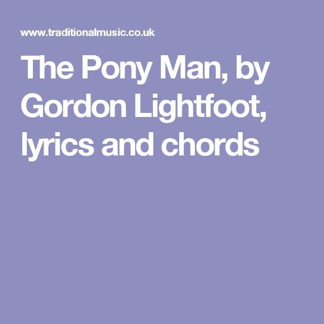 The Pony Man By Gordon Lightfoot Lyrics And Chords Ukulele