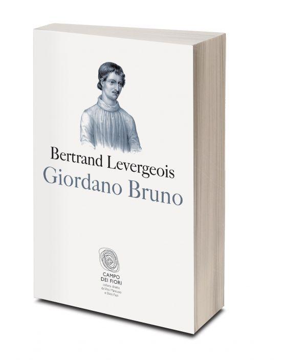 Bertrand Levergeois, Giordano Bruno