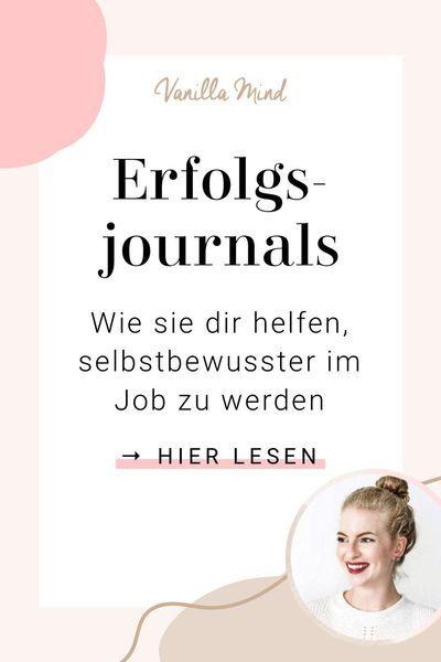Du willst mutiger und selbstbewusster im Job werden? – So hilft dir ein Erfolgsjournal dabei, auch kleine Erfolge zu sehen und zufriedener zu werden.