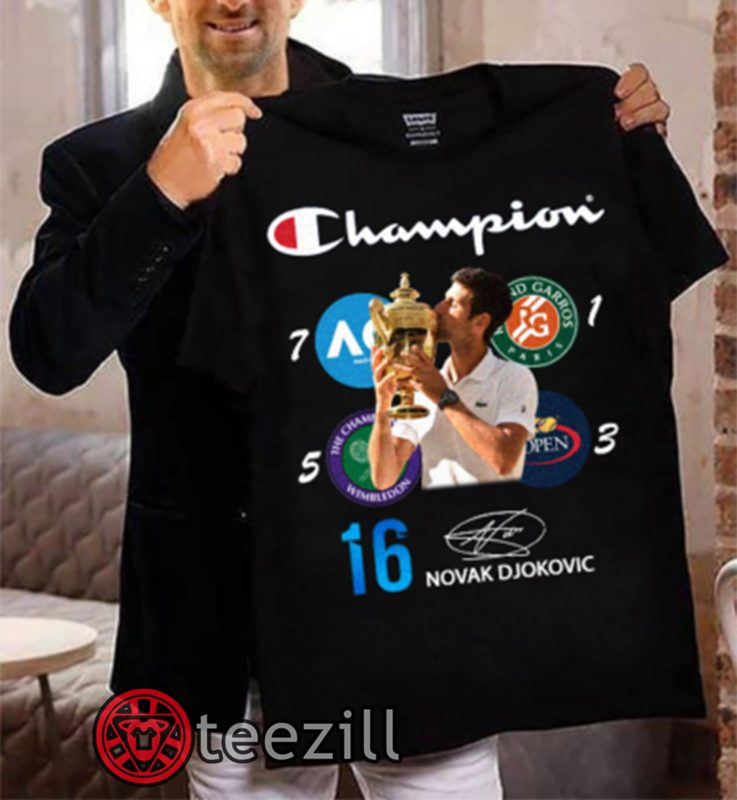 Champion 16 Novak Djokovic Shirt Limited Edition Tshirt Teezill Novak Djokovic T Shirt Champion