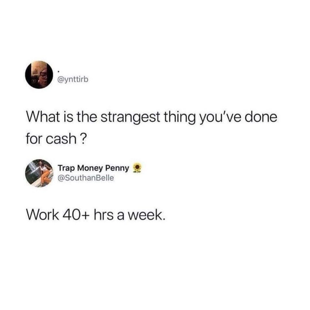 Cookesmith05 Posted To Instagram We All Start That Way But What If You Could Do Something Different Work Le Relatable Post Funny Reddit Funny Work Jokes