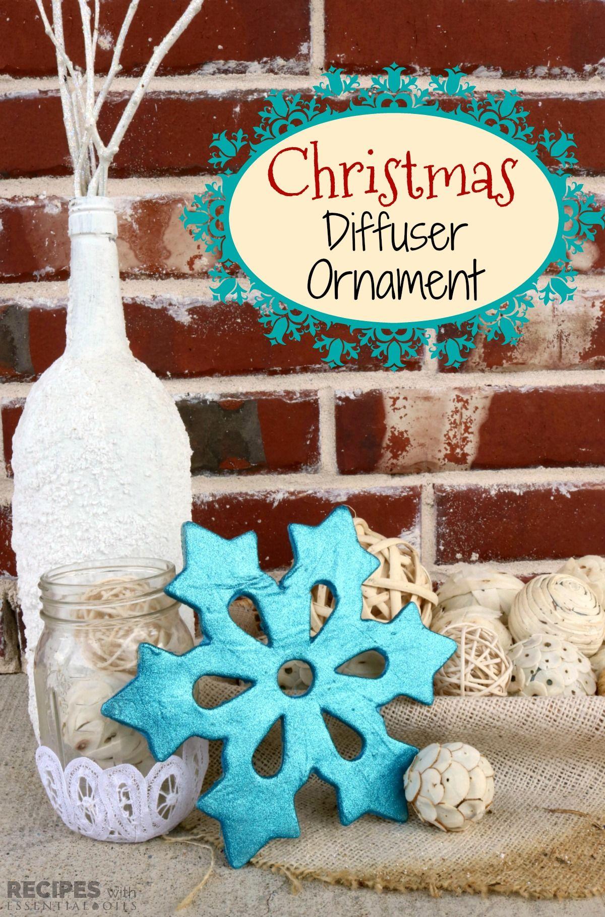 Christmas Diffuser Ornament | Essential oils christmas, Christmas crafts, Crafts