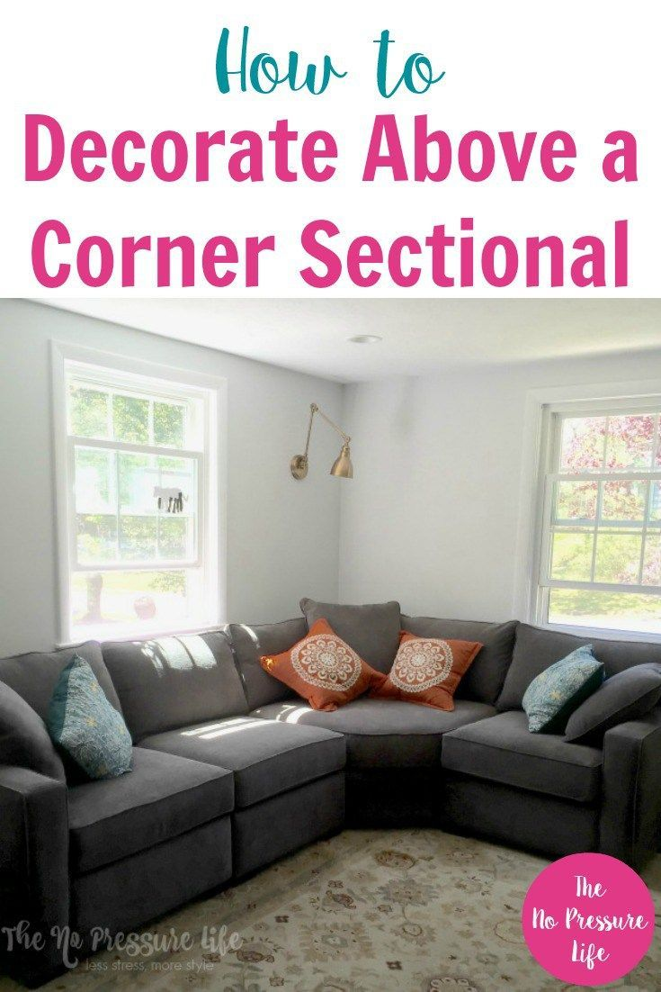 How to Decorate Above a Corner Sectional Sofa: 3 Simple Ways to Fill ...
