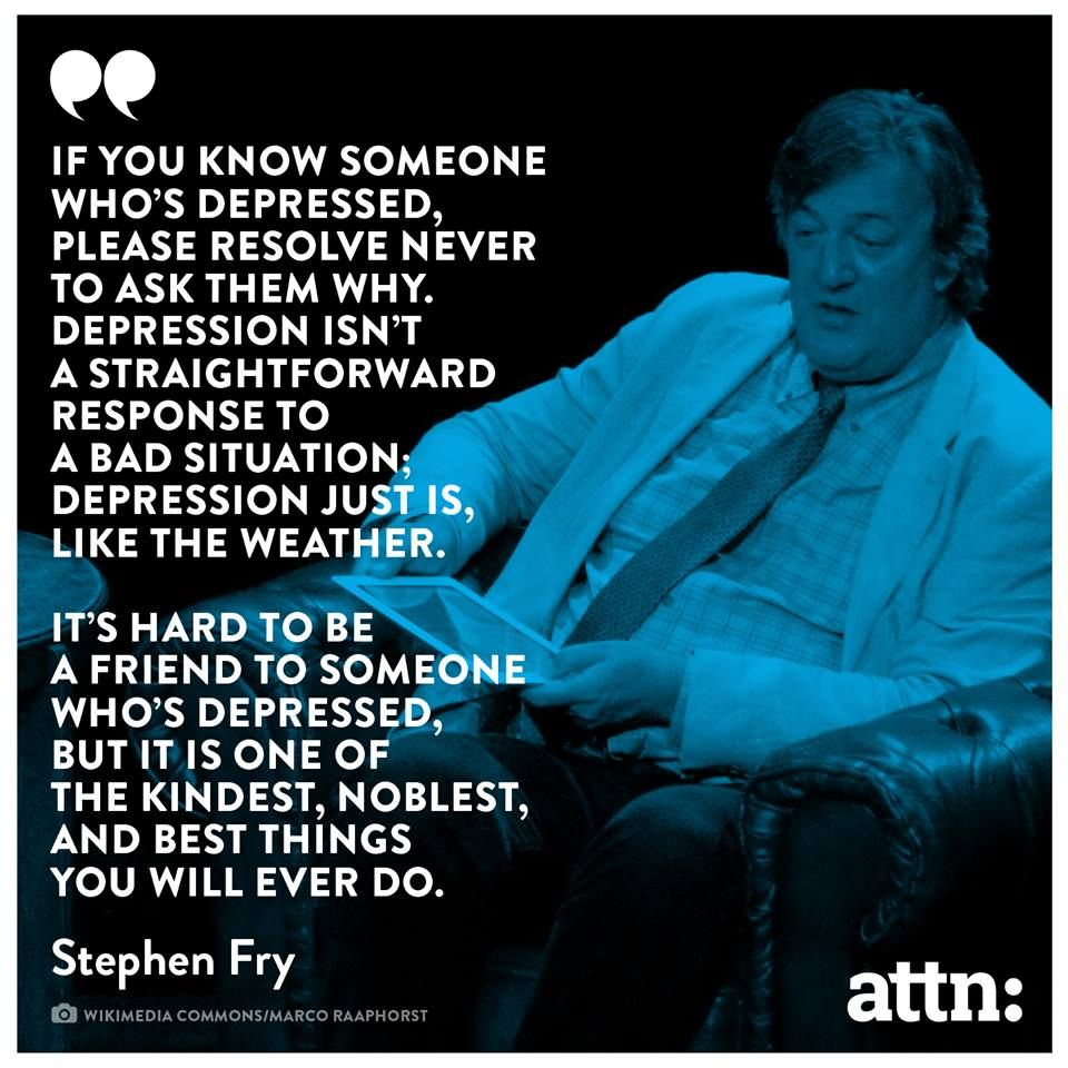 The Depressed Person Quotes: Stephen Fry Nails What You Should Never Say To A Depressed