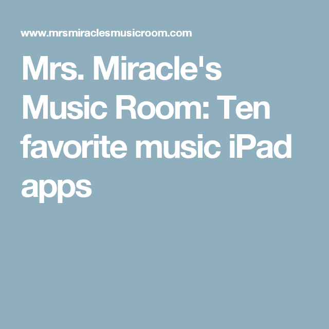 Ten favorite music iPad apps Music classroom, Elementary