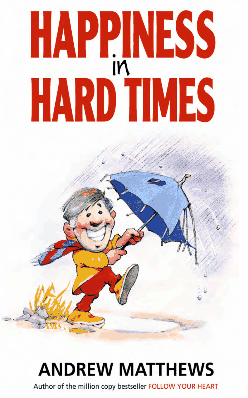 ebook free download pdf file: HAPPINESS in HARD TIMES Andrew Matthews