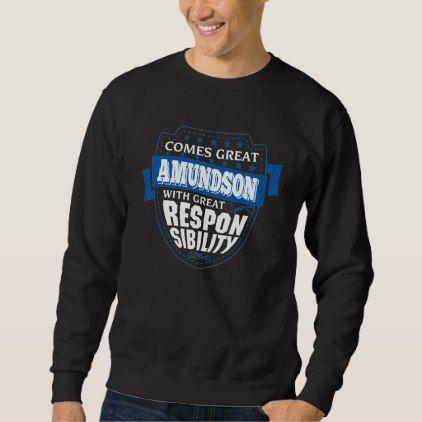 Comes Great AMUNDSON. Gift Birthday Sweatshirt - individual customized designs custom gift ideas diy