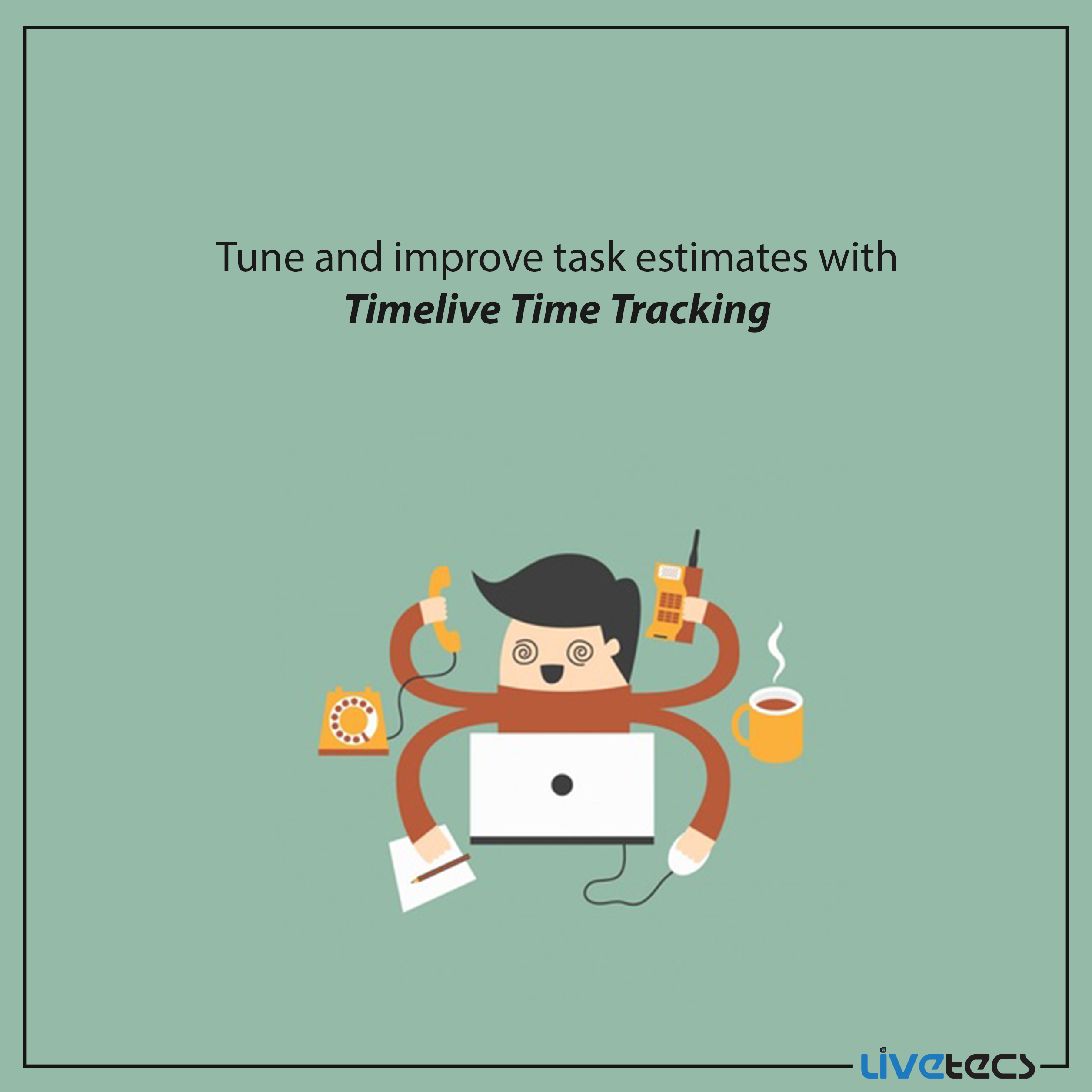 timelive helps you improve task increase productivity trusted by