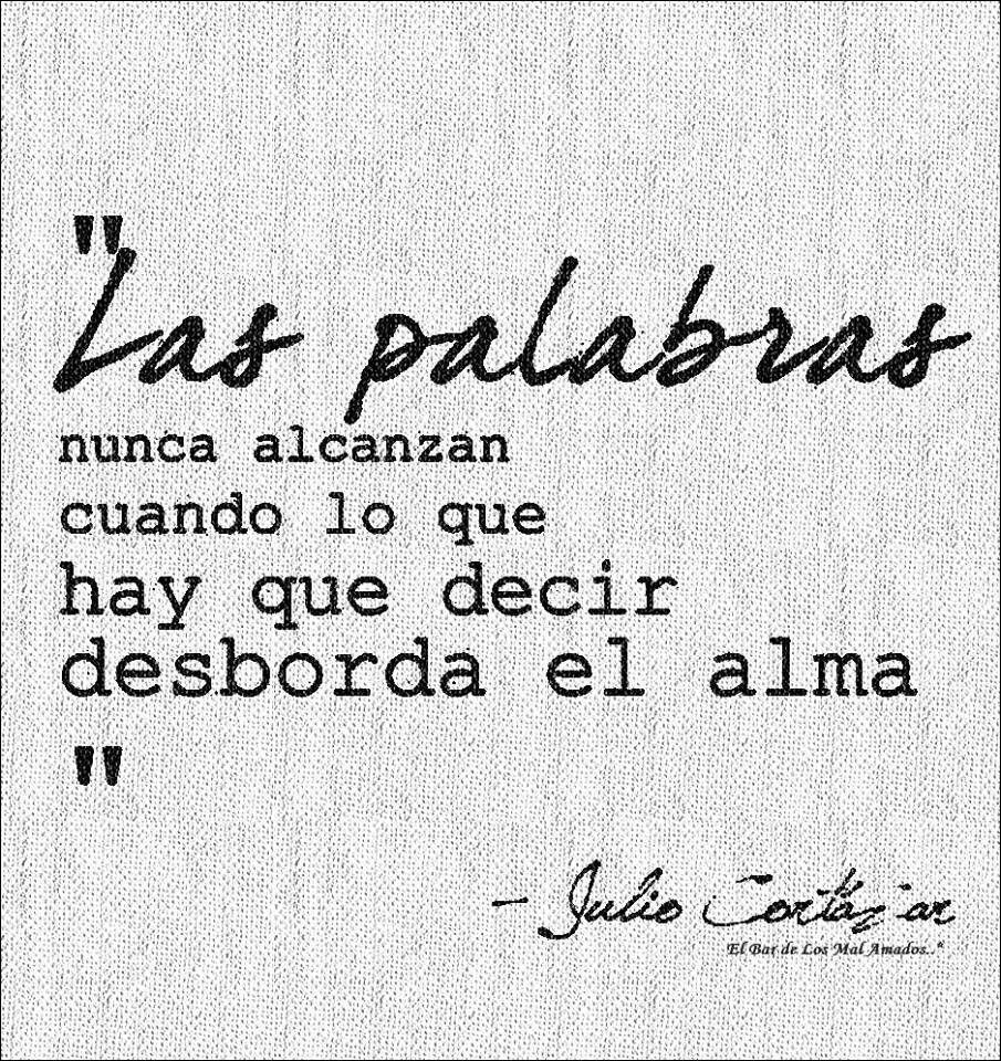 Julio Cortazar Shagus Pinterest Palabras Frases Y Amor