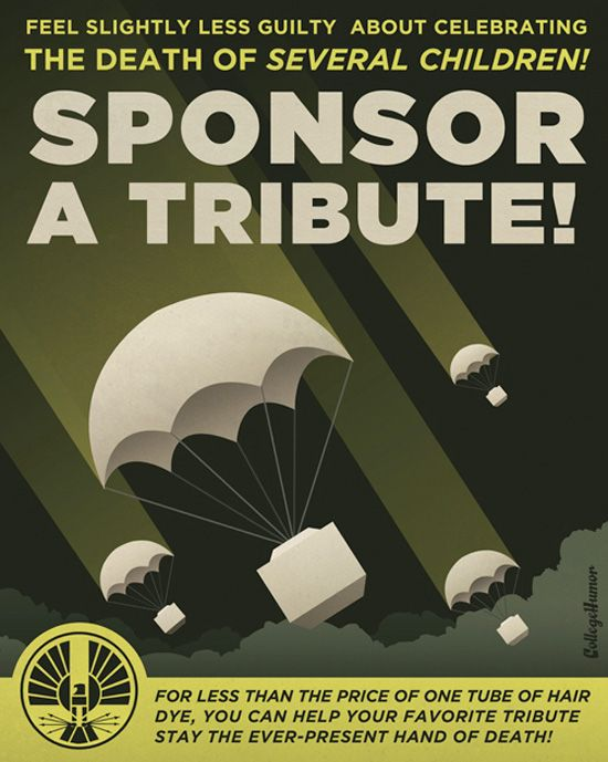 Sponsor A Tribute Today Hunger Games Poster Hunger Games Humor Hunger Games