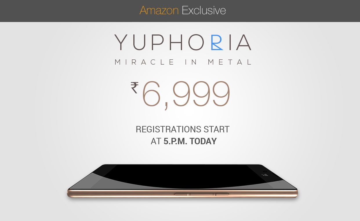 For 6999/- Exclusive Launch : YU Yuphoria Registration started from 12th May 2... At Amazon India.
