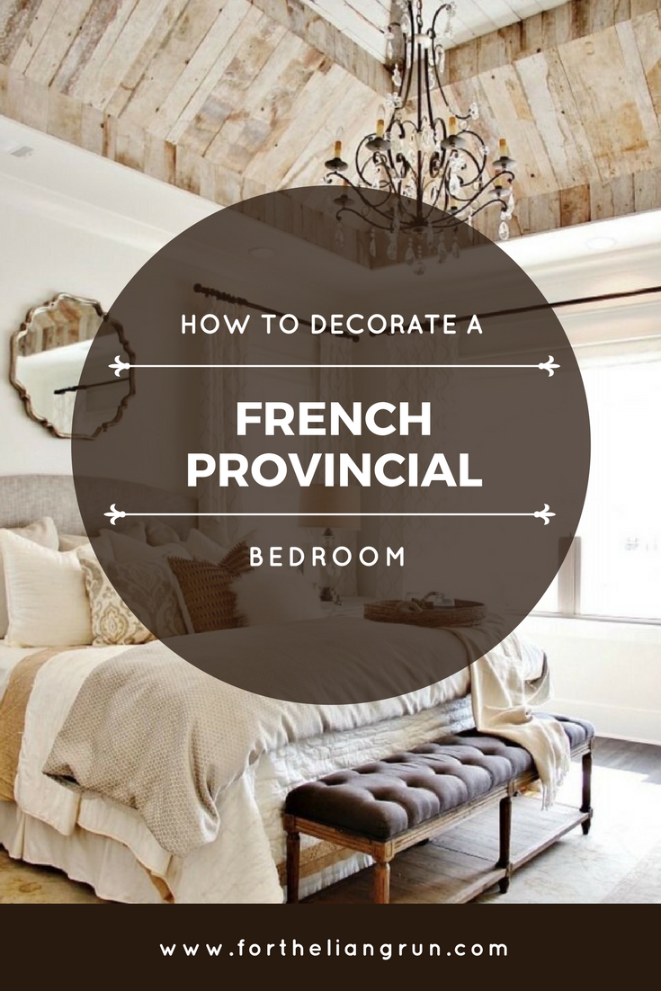 French Provincial Bedroom Decor Ideas | Best of For the ...
