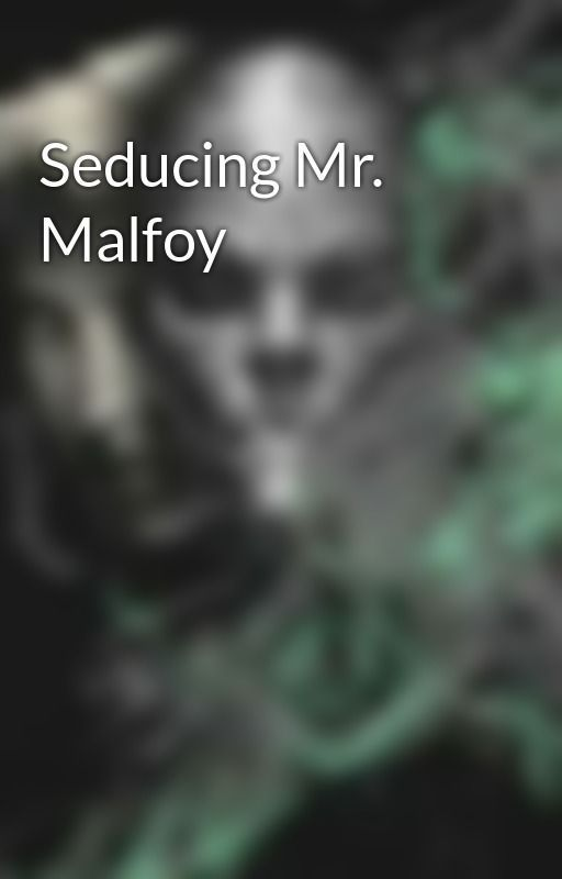 Saving Mr  Malfoy - Chapter Twelve | Harry potter | Dramione, Draco