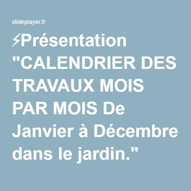 Presentation Calendrier Des Travaux Mois Par Mois De Janvier A