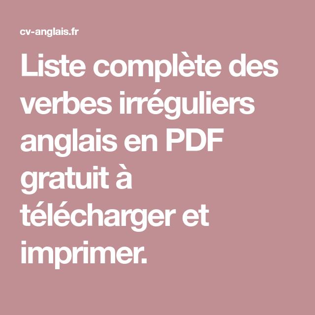 Liste Complete Des Verbes Irreguliers Anglais En Pdf Gratuit A Telecharger Et Imprimer Verbes Irreguliers Anglais Verbes Irreguliers Verbe